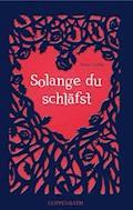 Solange du schläfst - Antje Szillat - E-Book