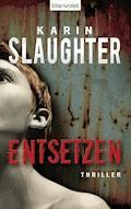 Entsetzen - Karin Slaughter - E-Book
