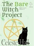 The Bare Witch Project: Kitty Coven Series, Book 1 - Celeste Hall - E-Book