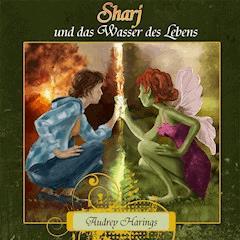 Sharj und das Wasser des Lebens - Audrey Harings - Hörbüch