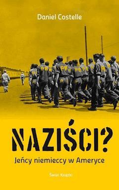 Naziści? Jeńcy niemieccy w Ameryce - Daniel Costelle - ebook