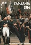 Kampania 1814 - Henry Houssaye - ebook