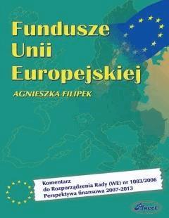 Fundusze europejskie 2007-2013 - Agnieszka Filipek - ebook