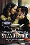 Stand by me - Agata Czykierda-Grabowska - ebook