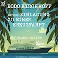 Betreff: Einladung zu einer Kreuzfahrt - Bodo Kirchhoff - Hörbüch