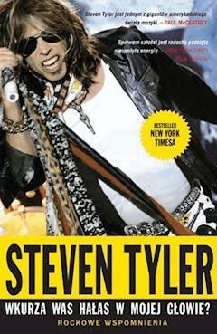 Wkurza was hałas w mojej głowie? Rockowe wspomnienia - Steven Tyler - ebook