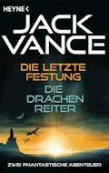 Die letzte Festung / Die Drachenreiter (2in1-Bundle) - Jack Vance - E-Book