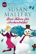 Drei Küsse für Aschenbrödel - Susan Mallery - E-Book