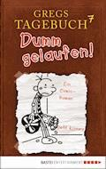 Gregs Tagebuch 7 - Dumm gelaufen! - Jeff Kinney - E-Book