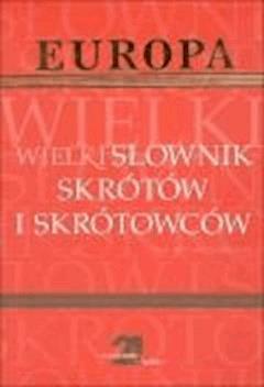 Wielki słownik skrótów i skrótowców  - Piotr Müldner-Nieckowski - ebook