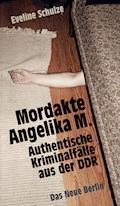 Mordakte Angelika M. - Eveline Schulze - E-Book