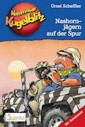 Kommissar Kugelblitz 16. Nashornjägern auf der Spur - Ursel Scheffler - E-Book