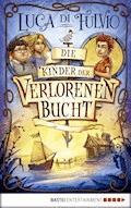 Die Kinder der Verlorenen Bucht - Luca Di Fulvio - E-Book