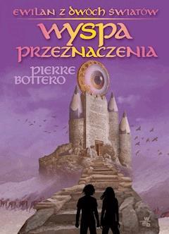 Wyspa Przeznaczenia - Pierre Bottero - ebook