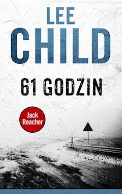 Jack Reacher. 61 godzin - Lee Child - ebook