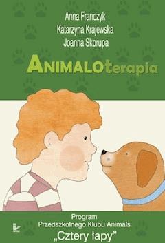 Animaloterapia - Anna Franczyk, Katarzyna Krajewska, Joanna Skorupa - ebook