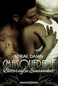 Masquerade: Bittersüße Einsamkeit - Nyrae Dawn - E-Book