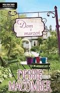 Dom z marzeń - Debbie Macomber - ebook