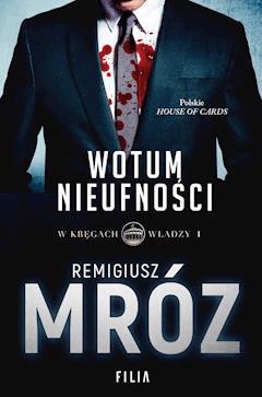 Wotum nieufności - Remigiusz Mróz - ebook