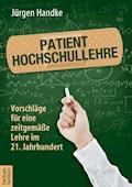 Patient Hochschullehre - Jürgen Handke - E-Book