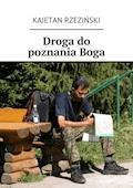 Droga do poznania Boga - Kajetan Rzeziński - ebook