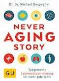 The Never Aging Story - Michael Despeghel - E-Book
