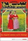 Der Bergdoktor 1906 - Heimatroman - Andreas Kufsteiner - E-Book