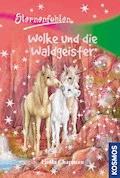 Sternenfohlen, 16, Wolke und die Waldgeister - Linda Chapman - E-Book