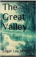 The Great Valley - Edgar Lee Masters - E-Book