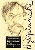 Wyspiański. Dopóki starczy życia - Monika Śliwińska - ebook