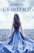Wbrew grawitacji - Julie Johnson - ebook
