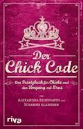 Der Chick Code - Alexandra Reinwarth - E-Book