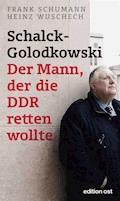 Schalck-Golodkowski: Der Mann, der die DDR retten wollte - Frank Schumann - E-Book