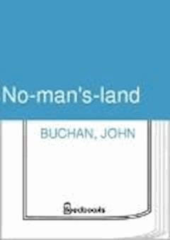 No-man's-land - John Buchan - ebook