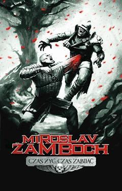 Czas żyć, czas zabijać - Miroslav Žamboch - ebook
