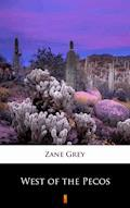 West of the Pecos - Zane Grey - ebook