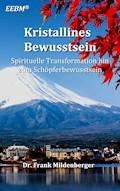 Kristallines Bewusstsein - Frank Mildenberger - E-Book
