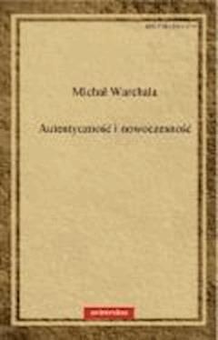Autentyczność i nowoczesność - Michał Warchala - ebook