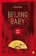 Beijing Baby - Volker Häring - E-Book