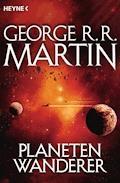 Planetenwanderer - George R.R. Martin - E-Book