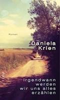Irgendwann werden wir uns alles erzählen - Daniela Krien - E-Book