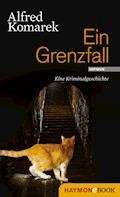 Ein Grenzfall - Alfred Komarek - E-Book