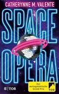 Space Opera - Catherynne M. Valente - E-Book