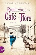 Rendezvous im Café de Flore - Caroline Bernard - E-Book