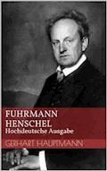 Fuhrmann Henschel - Hochdeutsche Ausgabe - Gerhart Hauptmann - E-Book