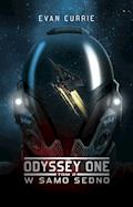 Odyssey One: W samo sedno - Evan Currie - ebook