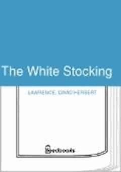 The White Stocking - David Herbert Lawrence - ebook