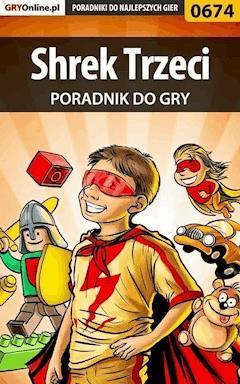 """Shrek Trzeci - poradnik do gry - Michał """"Wolfen"""" Basta - ebook"""