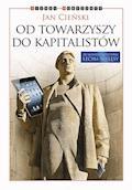 Od towarzyszy do kapitalistów - Jan Cieński - ebook