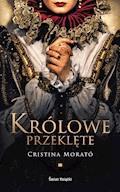 Królowe przeklęte - Cristina Morato - ebook